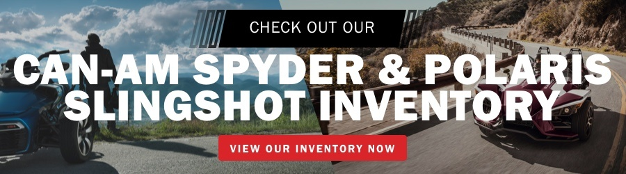 Check Out Our CanAm Spyder and Polaris Slingshot Inventory Now