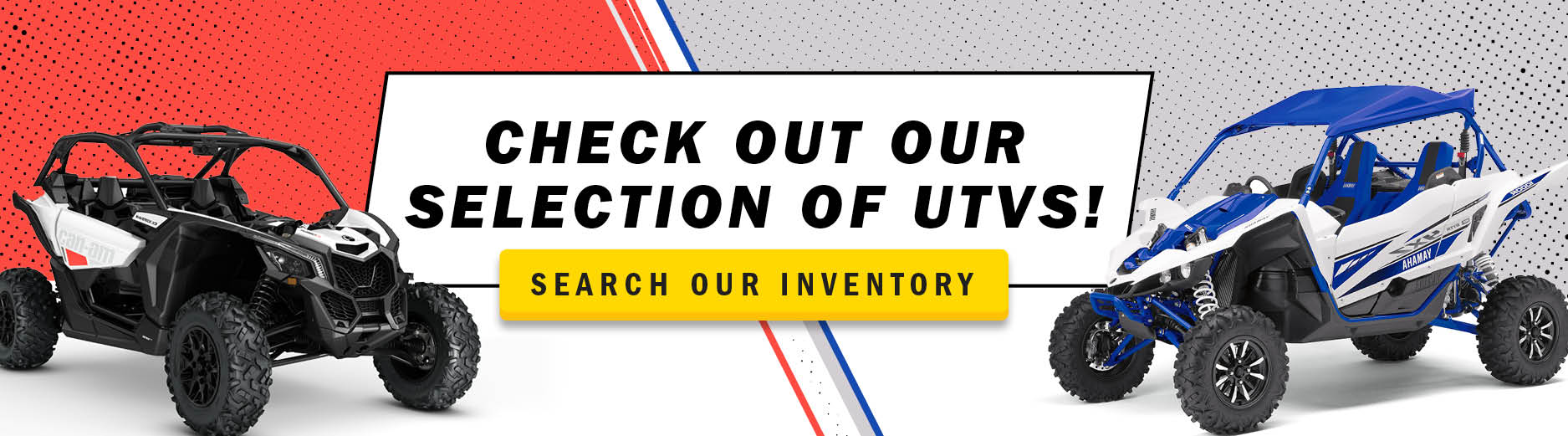 Check out our selection of UTVs!